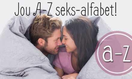 Jou A-Z seks-alfabet!
