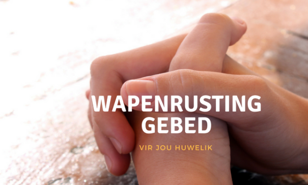 GRATIS Gebed: Wapenrusting Vir Jou Huwelik
