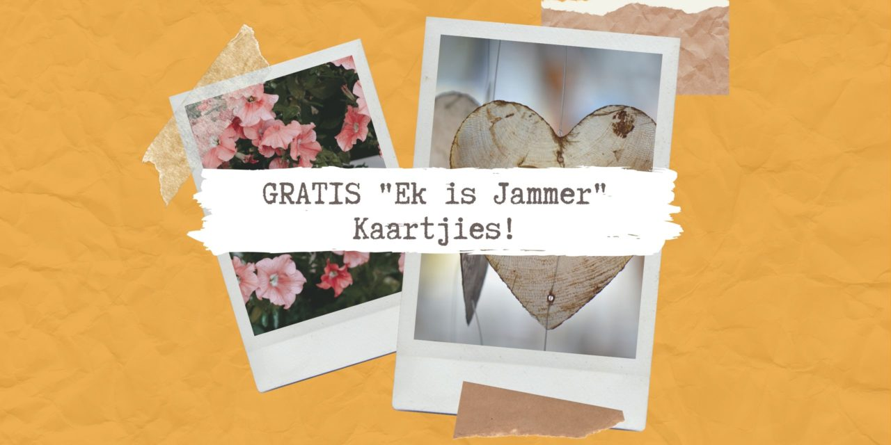 """GRATIS """"Ek Is Jammer"""" Kaartjies!"""