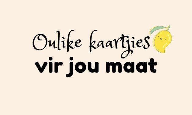 GRATIS: Oulike Kaartjies Vir Jou Maat!