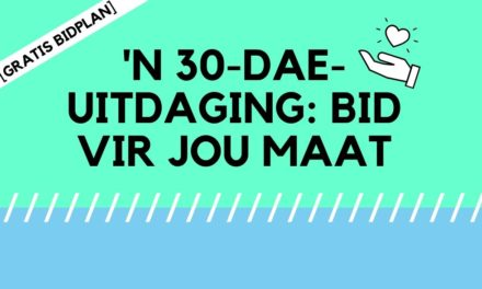 [GRATIS BIDPLAN] 30 Dae Van Gebed – Vir Jou Maat!
