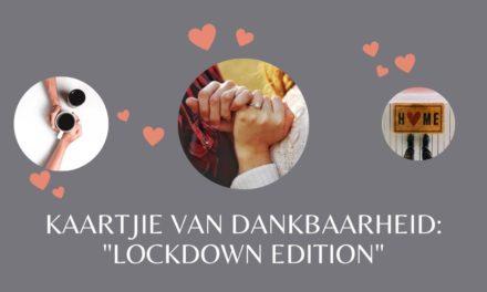 """Gratis Kaartjie van Dankbaarheid (""""lockdown edition"""")"""