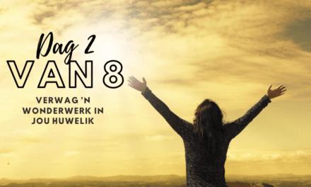 Verwag 'n wonderwerk in jou huwelik – Dag 2 van 8