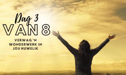 Verwag 'n wonderwerk in jou huwelik – Dag 3 van 8
