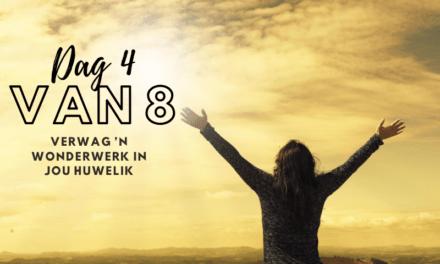 Verwag 'n wonderwerk in jou huwelik – Dag 4 van 8