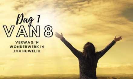 Verwag 'n wonderwerk in jou huwelik – Dag 1 van 8